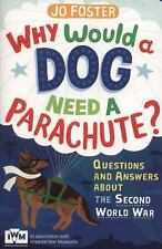 Why Would a Dog Need a Parachute? : Questions and Answers about the Second...