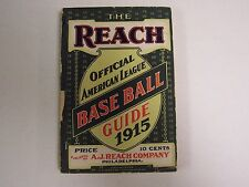 1915 THE REACH OFFICIAL AMERICAN LEAGUE BASEBALL GUIDE A.J. REACH CO.