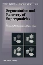 Segmentation and Recovery of Superquadrics 20 by F. Solina, Ales Jaklic and...