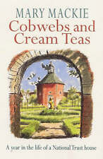 Cobwebs And Cream Teas: Year in the Life of a National Trust House,ACCEPTABLE Bo