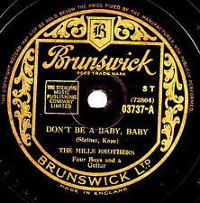 """GREAT 1946 MILLS BROTHERS 78 """" DON'T BE A BABY, BABY """" UK BRUNSWICK 03737 EX/EX+"""