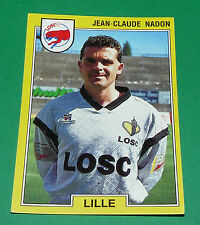 N°78 JEAN-CLAUDE NADON LILLE LOSC DOGUES PANINI FOOTBALL FOOT 92 1991-1992