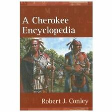 A Cherokee Encyclopedia by Robert J. Conley (2007, Hardcover)