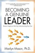 Becoming a Genuine Leader: Succeed with Integrity by Exploring Your Past - Mason