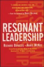 Resonant Leadership: Renewing Yourself and Connecting with Others Through Mindfu