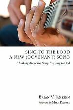 Sing to the Lord a New (Covenant) Song: Thinking About the Songs We Sing to God