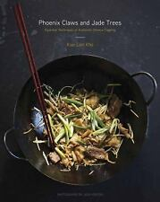 Phoenix Claws and Jade Trees : Essential Techniques of Authentic Chinese...
