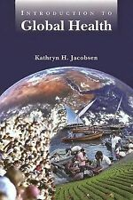 Introduction To Global Health by Kathryn H Jacobsen