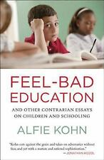 Feel-Bad Education: and Other Contrarian Essays on Children and Schooling by...