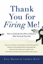Thank You for Firing Me!: How to Catch the Next Wave of Success After-ExLibrary