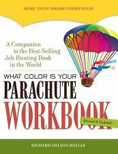 What Color Is Your Parachute Workbook: How to Create a Picture of Your Ideal Jo