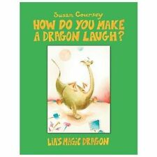 How do you make a Dragon Laugh?: Lia's Magic Dragon, , Coursey, Susan, Excellent