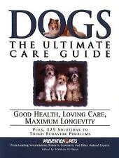 Dogs: The Ultimate Care Guide: Good Health, Loving Care, Maximum Longevity  Pap