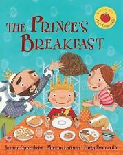The Prince's Breakfast by Joanne F. Oppenheim and Barefoot Books Staff (2014,...
