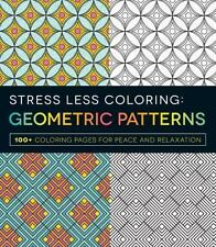 Stress Less Coloring: Geometric Patterns Adult Coloring Book