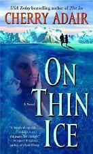 On Thin Ice : A Novel by Cherry Adair (2005, Paperback)