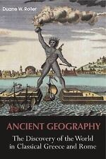 Ancient Geography: The Discovery of the World in Classical Greece and Rome by...
