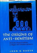 The Origins of Anti-Semitism: Attitudes toward Judaism in Pagan and Christian An