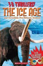 BRAND NEW 3-D Thrillers! : The Ice Age and Incredible Prehistoric Animals