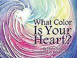 What Color Is Your Heart?, Linda Reau, Good Book