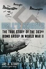 Hell's Angels  Story of the 303rd Bomb Group in World War II HELLS HARDCOVER