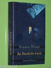 Im Dunkeln lesen - Seamus Deane - 2001 Hanser Geb. (77)