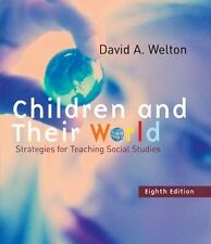 Children and Their World : Strategies for Teaching Social Studies by David...