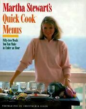 Martha Stewart's Quick Cook Menus : Fifty-Two Meals You Can Make in under an Hou