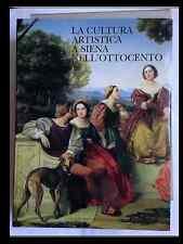 LA CULTURA ARTISTICA A SIENA NELL'OTTOCENTO, Monte dei Paschi di Siena, 1994