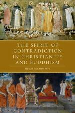 The Spirit of Contradiction in Christianity and Buddhism by Hugh Nicholson...