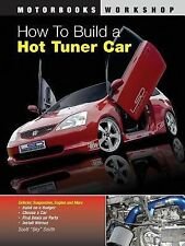 """NEW"" How To Build a Hot Tuner Car (Motorbooks Workshop)"