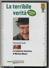 LA TERRIBILE VERITA' seconda parte Michael Moore - DVD *144*