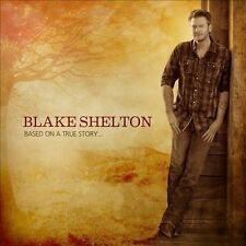 Blake Shelton Based On A True Story... CD