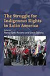 The Struggle for Indigenous Rights in Latin America-ExLibrary