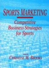 Sports Marketing: Competitive Business Strategies for Sports by Brooks, Christi