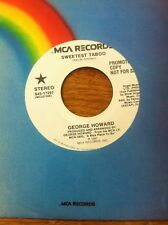 "GEORGE HOWARD - SWEETEST TABOO MCA 45 PROMO S45-17297 7"" RECORD"