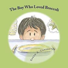 The Boy Who Loved Broccoli, Creighton, Sarah A., New Book