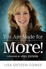 You Are Made for More! : How to Become All You Were Created to Be by Lisa Osteen
