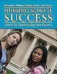 Nursing School Success: Skills for Constructing Your Future