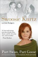 Part Swan, Part Goose : An Uncommon Memoir of Womanhood, Work, and Family by...