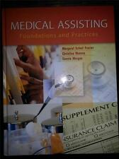 NEW! Medical Assisting Foundations & Practices by M. Schell Frazie, C. Malone..
