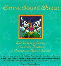 Stone Soup for the World: Life-Changing Stories of Kindness & Courageous Acts of