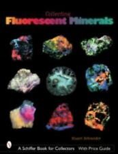 Collecting Fluorescent Minerals by Stuart Schneider (2004, Paperback, Large...
