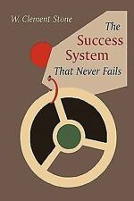 The Success System That Never Fails by W. Clement Stone (2011, Paperback)