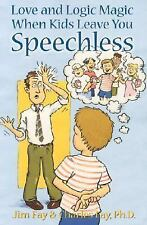 Love and Logic Magic When Kids Leave You Speechless by Jim Fay and Charles Fay …