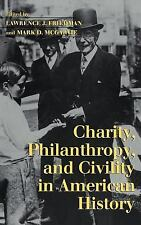 Charity, Philanthropy, and Civility in American History (2002, Hardcover)