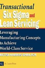 Transactional Six Sigma and Lean Servicing: Leveraging Manufacturing Concepts to