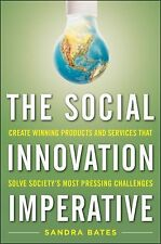 The Social Innovation Imperative: Create Winning Products, Services, and Progra