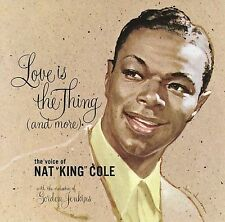 Nat King Cole, Love Is the Thing (And More), Excellent Original recording remast