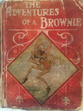 1908 ANTIQUE BOOK The Adventures Of A Brownie (color)